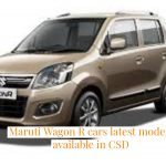 Maruti Wagon R cars latest models available in CSD