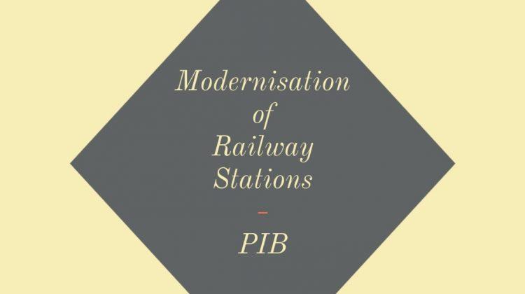 Modernisation of Railway Stations - PIB