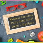 National Education Policy 2020 (NEP 2020) - Highlights