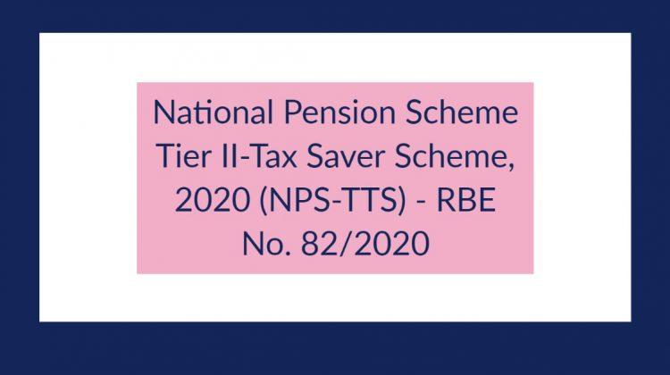 National Pension Scheme Tier II-Tax Saver Scheme, 2020 (NPS-TTS) - RBE No. 82_2020