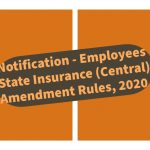 Notification - Employees State Insurance (Central) Amendment Rules, 2020