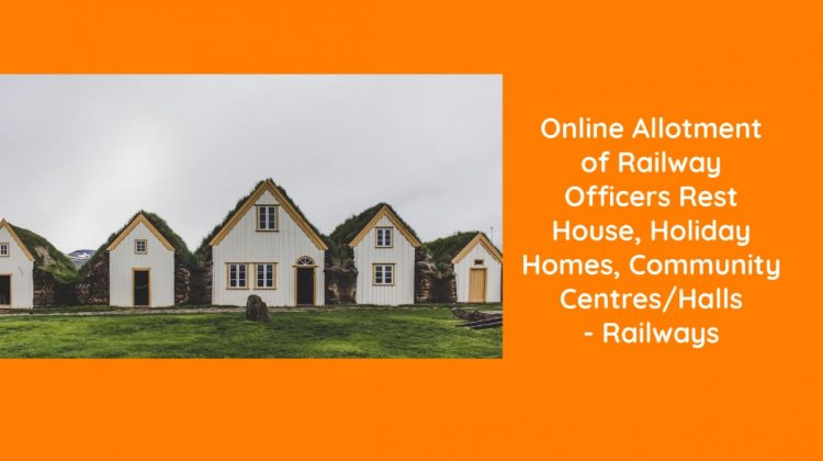 Online Allotment of Railway Officers Rest House, Holiday Homes, Community Centres_Halls - Railways