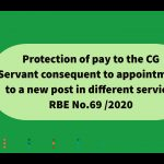 Protection of pay to the CG Servant consequent to appointment to a new post in different service: RBE No.69 /2020