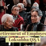 Retirement of Employees - Loksabha Q&A