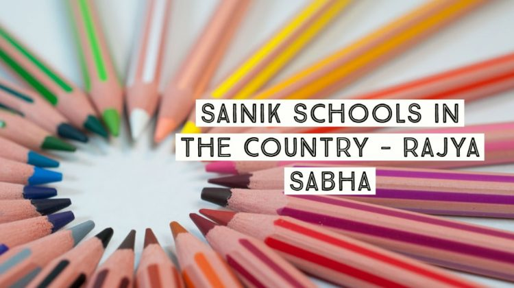 Sainik Schools in the Country - Rajya Sabha