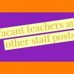 Vacant teachers and other staff posts