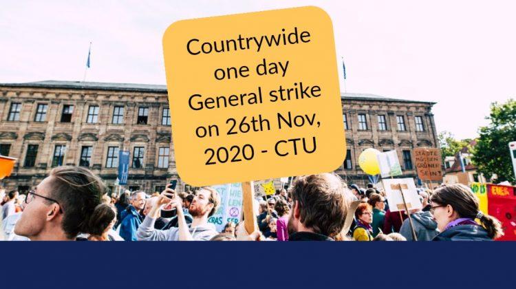 Countrywide one day General strike on 26th Nov, 2020 - CTU