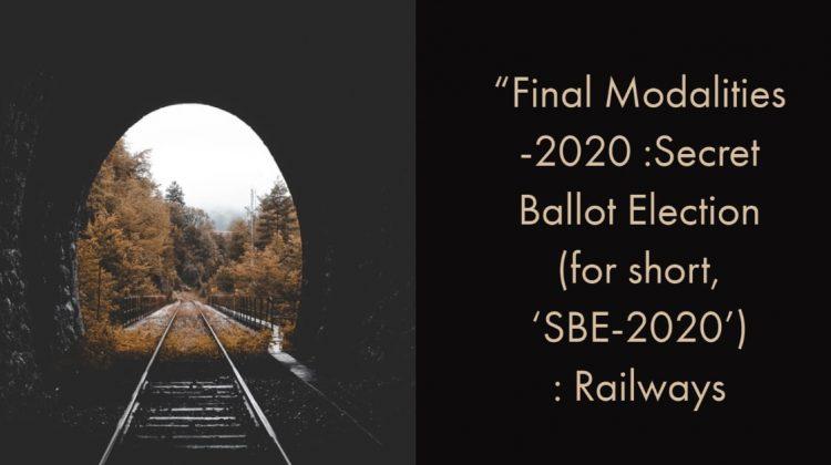 """Final Modalities -2020 -Ballot Election (for short, 'SBE-2020') - Railways"