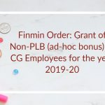 Finmin Order- Grant of Non-PLB (ad-hoc bonus) to CG Employees for the year 2019-20