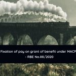 Fixation of pay on grant of benefit under MACPS - RBE No.88/2020