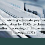 Furnishing adequate payment information by DDOs to claimant after processing of the payment through PFMS
