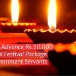 Grant of Advance Rs.10,000 Special Festival Package to Government Servants