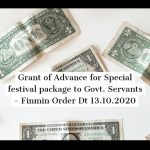 Grant of Advance for Special festival package to Govt. Servants - Finmin Order Dt 13.10.2020