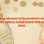 Granting advance to Government servant from the railway board dated 16th october 2020