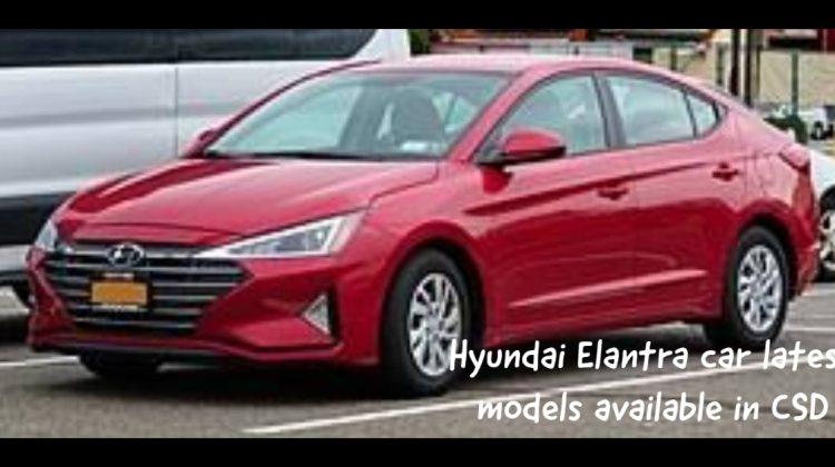 Hyundai Elantra car latest models available in CSD