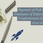 Payment of PLB to Civilian Employees of Defence Production Establishments for the year 2019-20