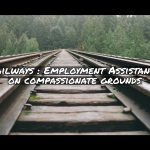 Railways - Employment Assistance on compassionate grounds