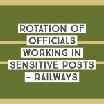 Rotation of officials working in Sensitive Posts - Railways