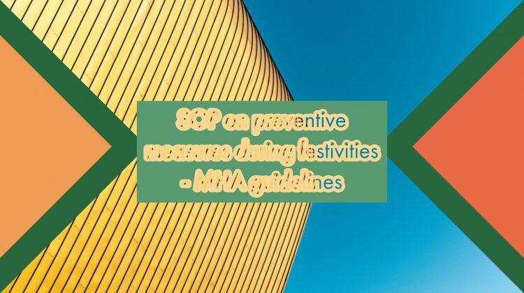 SOP on preventive measures during festivities - MHA guidelines