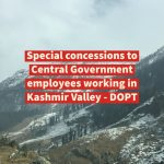 Special concessions to Central Government employees working in Kashmir Valley - DOPT