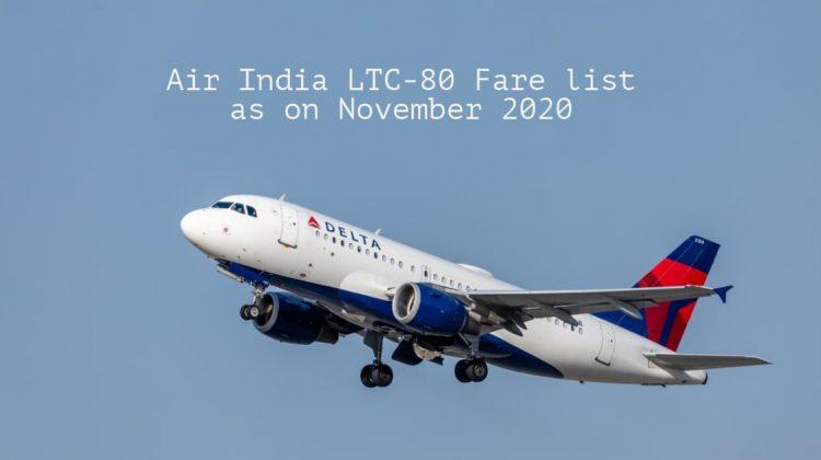 Air India LTC-80 Fare list as on November 2020
