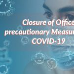 Closure of Office precautionary Measures for COVID-19