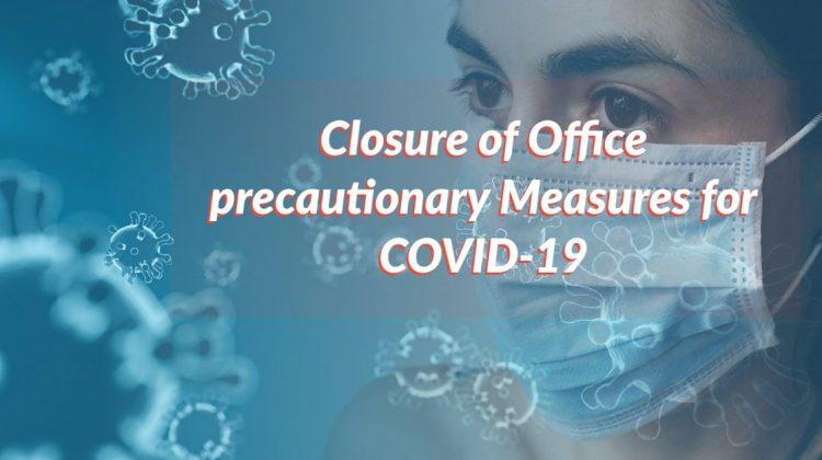 Closure of Office precautionary Measures for COVID-19