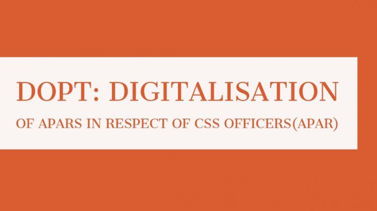 DOPT-Digitalisation of APARs in respect of CSS officers(APAR)