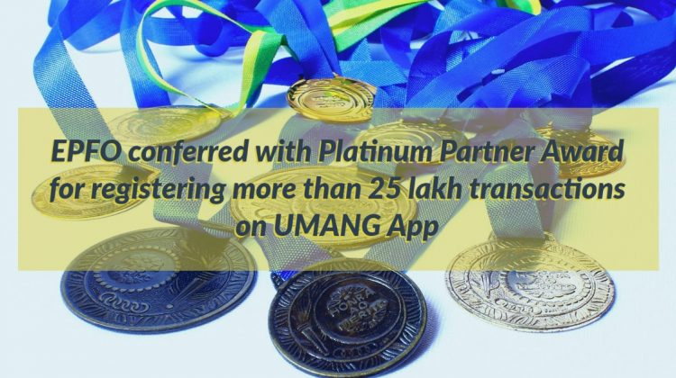 EPFO conferred with Platinum Partner Award for registering more than 25 lakh transactions on UMANG App