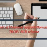 Grant of Financial upgradation under TBOP/BCR scheme