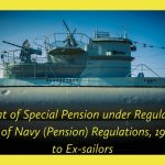 Grant of Special Pension under Regulation 95 of Navy (Pension) Regulations, 1964 to Ex-sailors