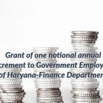 Grant of one notional annual increment to Government Employees of Haryana-Finance Department