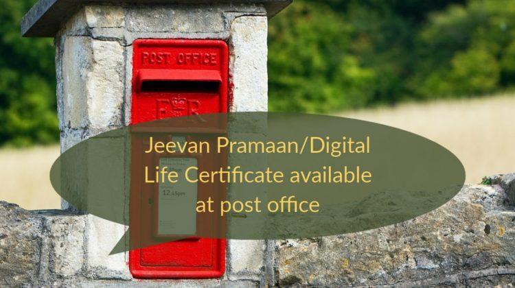 Jeevan Pramaan/Digital Life Certificate available at post office