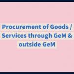 Procurement of Goods _ Services through GeM & outside GeM