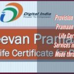 Provision of Jeevan Pramaan _ Digital Life Certificate Services in Assisted Mode through IPPB