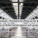 Railways - Procedure for filling up the posts of Skilled Artisan against 25% quota