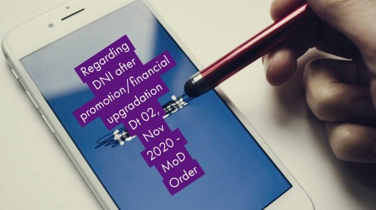 Regarding DNI after promotion_financial upgradation Dt 02, Nov 2020 - MoD Order