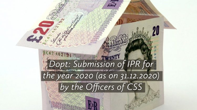 Dopt- Submission of IPR for the year 2020 (as on 31.12.2020) by the Officers of CSS
