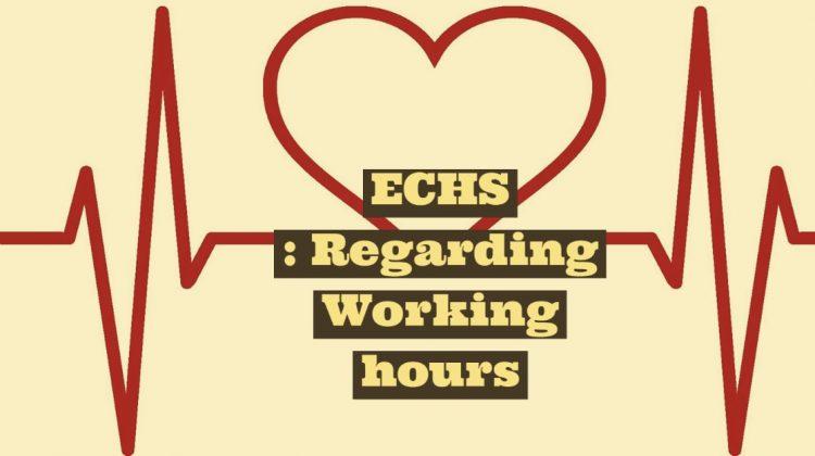 ECHS - Regarding Working hours