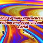 Uploading of work experience/service of retiring employees on Anubhav Portal