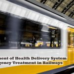Improvement of Health Delivery System & Emergency Treatment in Railways