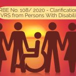 RBE No. 108/2020 - Clarification on VRS from Persons With Disabilities
