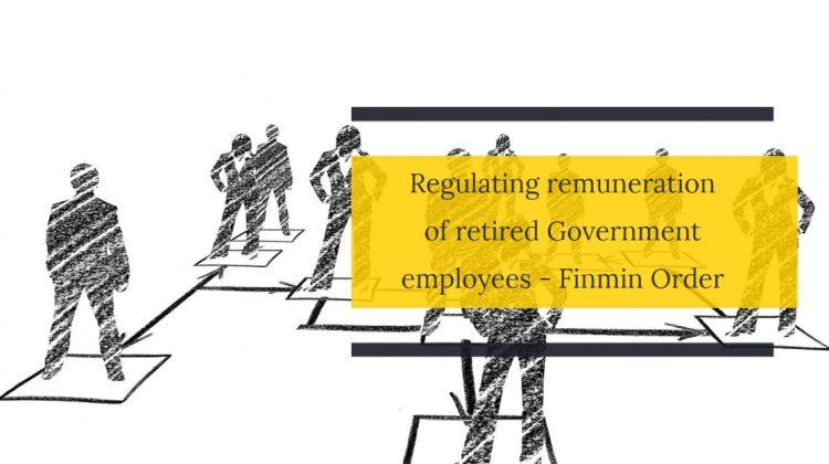 Regulating remuneration of retired Government employees - Finmin Order