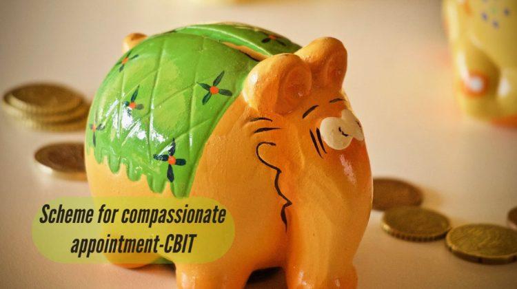 Scheme for compassionate appointment-CBIT