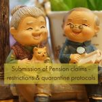 Submission of Pension claims - restrictions & quarantine protocols