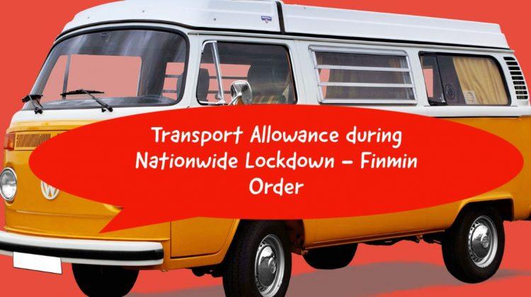 Transport Allowance during Nationwide Lockdown - Finmin Order