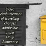DOP: Reimbursement of travelling charges admissible under Daily Allowance