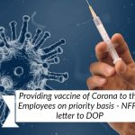 Providing vaccine of Corona to the Employees on priority basis - NFPE letter to DOP