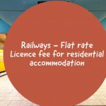 Railways - Flat rate Licence fee for residential accommodation